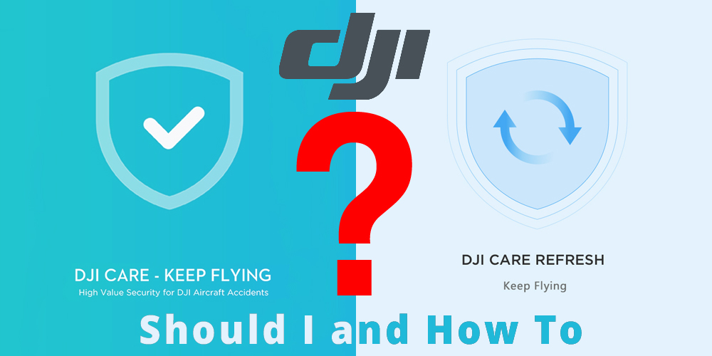 Dji Care Vs Dji Care Refresh Review Everything You Need To Know
