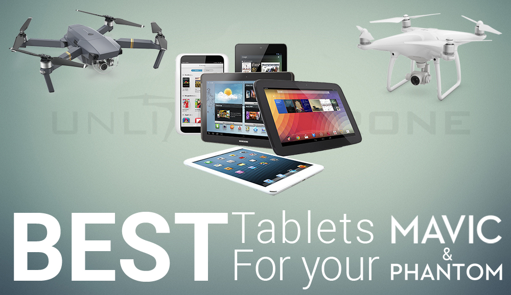 Best Tablet for Phantom Mavic
