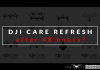 DJI Care and Care Refresh video sample